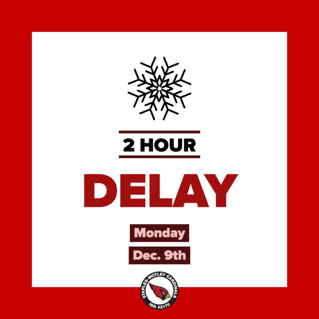 Two hour delay on Monday, December 9th